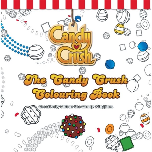 The Candy Crush Colouring Book: Creatively Colour the ...