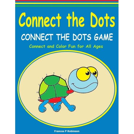 Connect the Dots: Connect the Dots Game - Fun for Preschool and Kids of All Ages - Connect the Dot to Dot and Coloring Pages (Paperback) (Preschool Halloween Party Games And Activities)