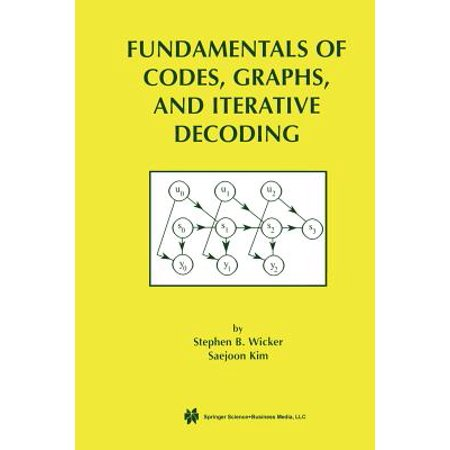 Fundamentals of Codes, Graphs, and Iterative Decoding (The Springer International Series in Engineering and Computer Science) ()