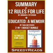 Summary of 12 Rules for Life: An Antidote to Chaos by Jordan B. Peterson + Summary of Educated: A Memoir by Tara Westover 2-in-1 Boxset Bundle - eBook