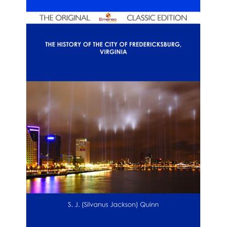Party City Fredericksburg (The History of the City of Fredericksburg, Virginia - The Original Classic Edition -)