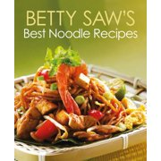 Betty Saw's Best Noodle Recipes - eBook