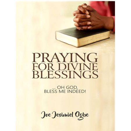 Praying For Divine Blessings: ... Oh Lord, Bless Me Indeed -