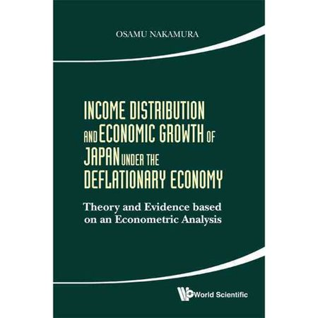 Income Distribution And Economic Growth Of Japan Under The Deflationary Economy  Theory And Evidence Based On An Econometric Analysis