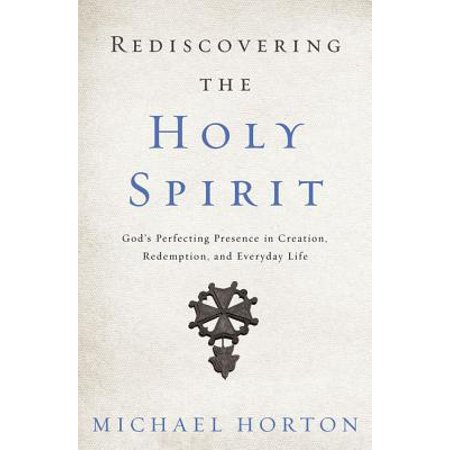 Rediscovering the Holy Spirit : God's Perfecting Presence in Creation, Redemption, and Everyday - The 7 Days Of Creation