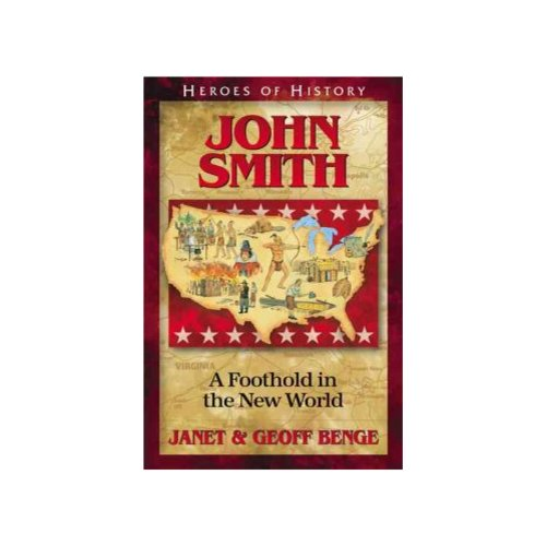 Captain John Smith: A Foothold in the New World