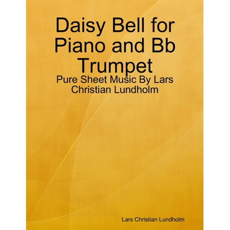 Daisy Bell for Piano and Bb Trumpet - Pure Sheet Music By Lars Christian Lundholm - eBook Trumpet Piano Music