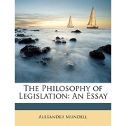 The Philosophy of Legislation: An Essay