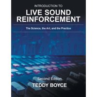 Introduction to Live Sound Reinforcement: The Science, the Art, and the Practice (Paperback)