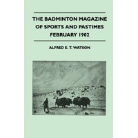The Badminton Magazine of Sports and Pastimes - February 1902 - Containing Chapters on : A Winter in Sweden, Trouting in North Devon, Hind Shooting in Winter and Stalking in the Pamirs