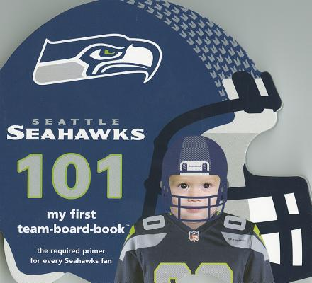 My First Team-Board-Book: Seattle Seahawks 101 (Other) by Michaelson Entertainment