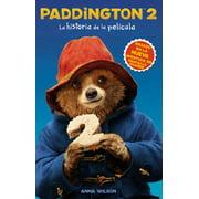 Paddington 2: La Historia de la Pelcula: Paddington Bear 2 Novelization (Spanish Edition) (Paperback)