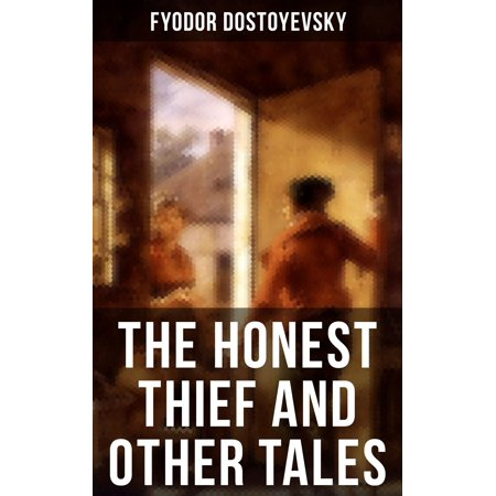 The Honest Thief And Other Tales Ebook Walmart Com
