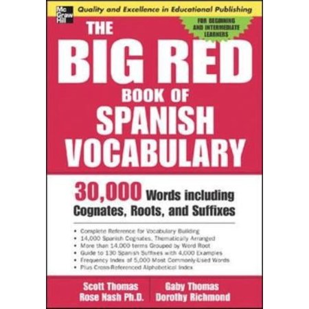 The Big Red Book Of Spanish Vocabulary: 30,000 Words Including Cognates, Roots, and Suffixes
