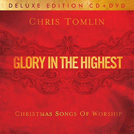 Glory in the Highest: Christmas Songs of Worship (CD) (Includes (Chris Tomlin Adore Christmas Tour December 10)