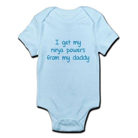 Cafepress   I Get My Ninja Powers From My Daddy Infant Bodysui   Baby Light Bodysuit