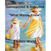 "Summarized & Analyzed: ""What Maisie Knew"" - eBook"