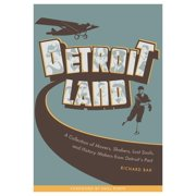 Detroitland : A Collection of Movers, Shakers, Lost Souls, and History Makers from Detroit's Past