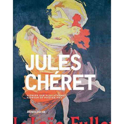 Jules Cheret : Pioneer of Poster Art