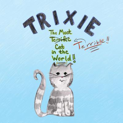 Trixie the Most Terrible Cat in the World - eBook