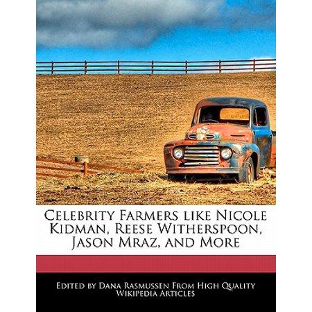 Celebrity Farmers Like Nicole Kidman, Reese Witherspoon, Jason Mraz, and