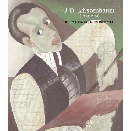 J. D. Kirszenbaum, 1900-1954: The Lost Generation / La generation perdue