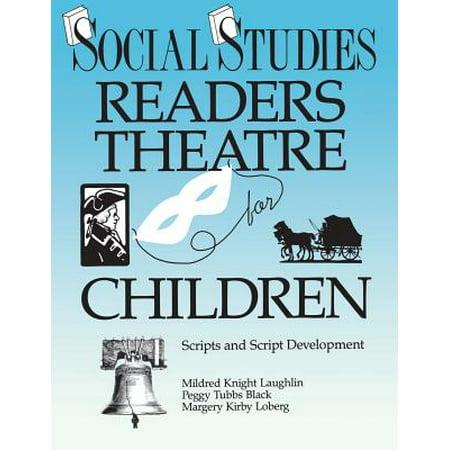 Social Studies Readers Theatre for Children : Scripts and Script Development