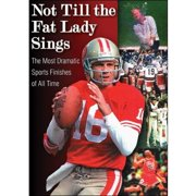 Not Till The Fat Lady Sings: The Most Dramatic Sports Finishes Of All Time by FACTS THAT MATTER