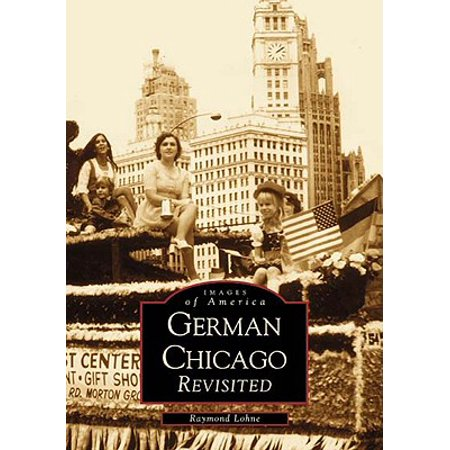 German Chicago Revisited   (IL)  (Images of America)