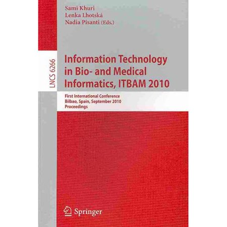 Information Technology In Bio  And Medical Informatics  Itbam 2010  First International Conference  Bilbao  Spain  September 1 2  2010  Proceedings