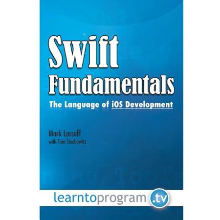 Swift Fundamentals : The Language of IOS (Best Language For Ios Development)