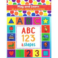 Do?A?Dot Art!? Play & Learn ABC Numbers & Shapes Creative Art & Activity Book