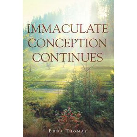 Immaculate Conception Continues - eBook