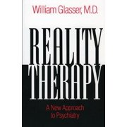 Colophon Books: Reality Therapy: A New Approach to Psychiatry (Paperback)