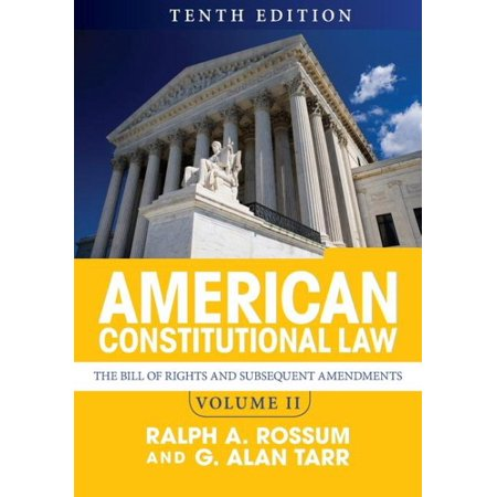 American Constitutional Law  Volume Ii   The Bill Of Rights And Subsequent Amendments
