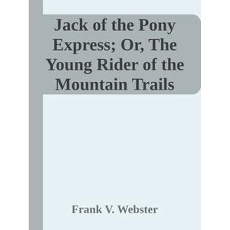 Honda Trail Rider (Jack of the Pony Express; Or, The Young Rider of the Mountain Trails -)