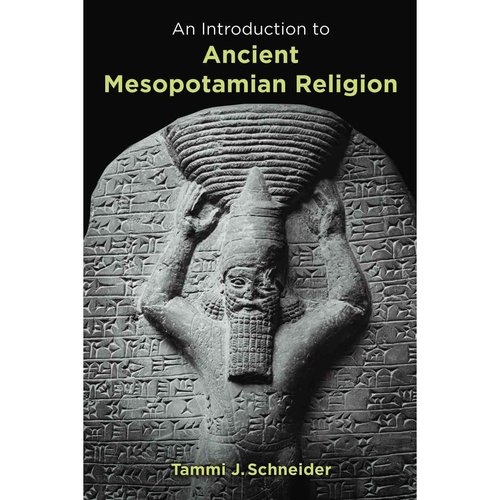 An Introduction to Ancient Mesopotamian Religion