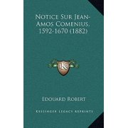 Notice Sur Jean-Amos Comenius, 1592-1670 (1882)