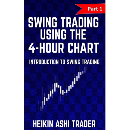 Swing Trading Using the 4-Hour Chart 1 - eBook