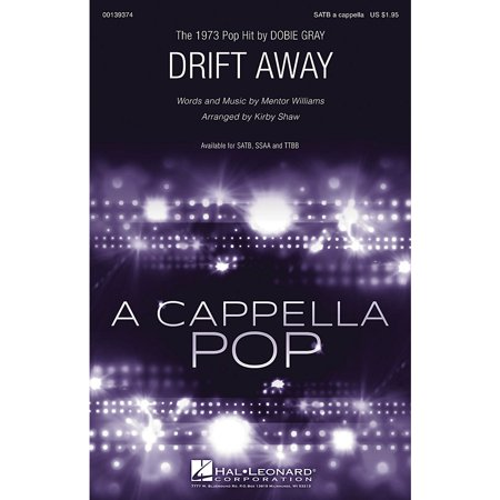 Hal Leonard Drift Away SATB a cappella by Dobie Gray arranged by Kirby