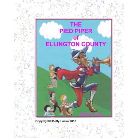 The Pied Piper Of Ellington County  A Modern Pied Piper Story