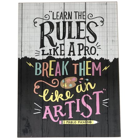 Rules Wooden Sign. Deocr. Home, Office, Gift, Learn the Rules Like a Pro. Break them like an Artist. Product Size: 11.81x 15.74 x0.4