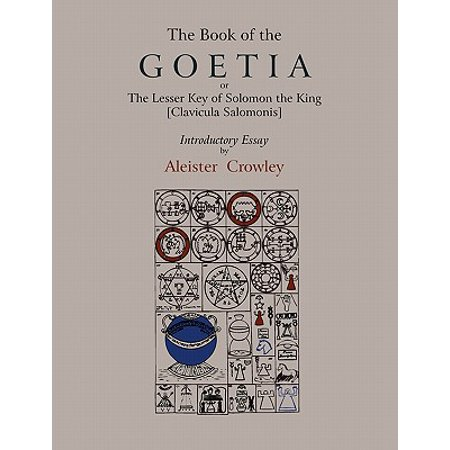 The Book of Goetia, or the Lesser Key of Solomon the King [clavicula Salomonis]. Introductory Essay by Aleister Crowley. (Paperback) - Kings Of Halloween Key Of Awesome