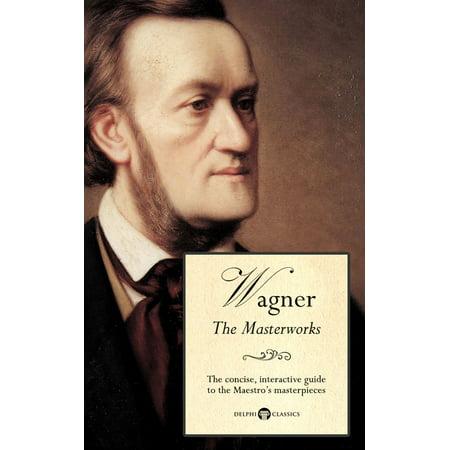 Delphi Masterworks of Richard Wagner (Illustrated) -
