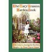 Mary Frances Garden Book : Adventures Among the Garden People