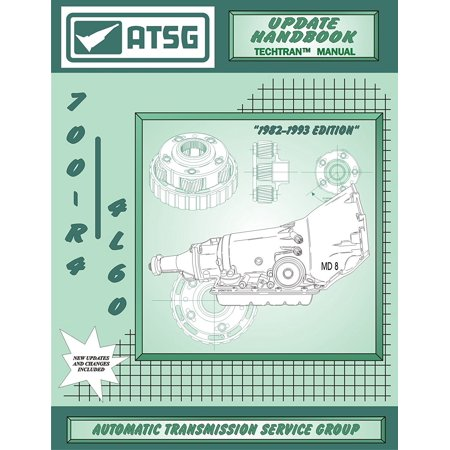 700-R4 Update Handbook GM Transmission Repair Manual (700R4 Transmission Rebuild Kit 700R4 Torque Converter 700R4 Shift Best Repair Book Available!) By ATSG Ship from