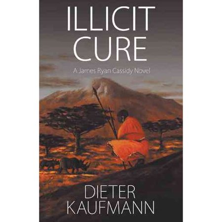 Illicit Cure  A James Ryan Cassidy Novel