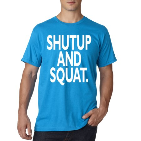 1030 - Unisex T-Shirt Shutup And Squat Gym Workout Training