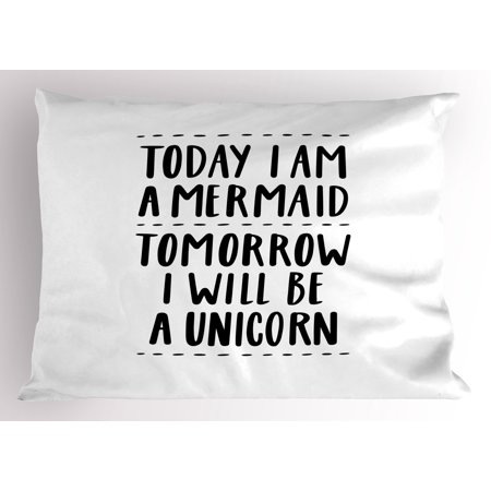 I'm Mermaid Pillow Sham Quote in Favor of Optimistic Outlook towards Life Changing Attitudes Slogan, Decorative Standard Queen Size Printed Pillowcase, 30 X 20 Inches, Black White, by Ambesonne ()