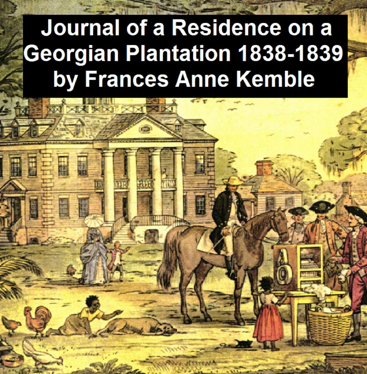 Journal of a Residence on a Georgian Plantation 1838-1839 - eBook